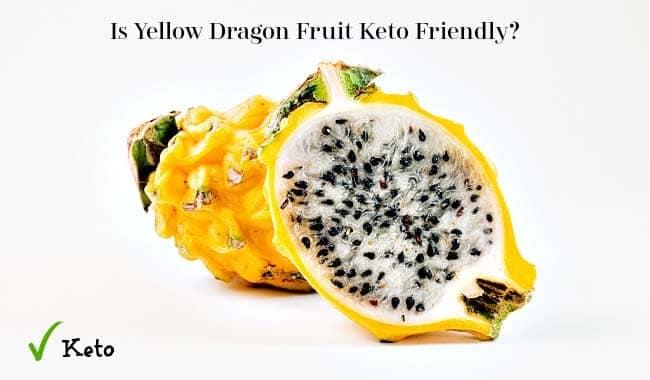 Is Yellow Dragon Fruit Keto Friendly