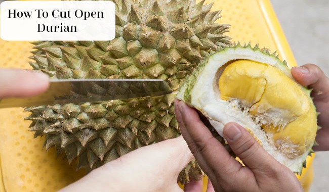 How To Cut Open Durian