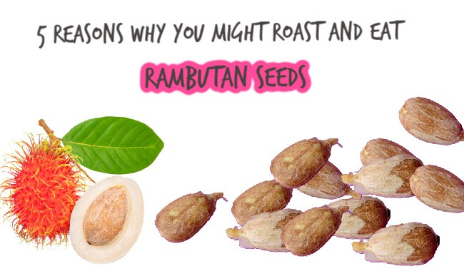 5 Reasons Why You Should Eat Rambutan Seeds